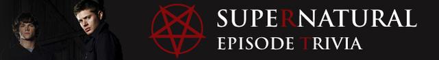 EPISODE TRIVIA - Supernatural Wiki