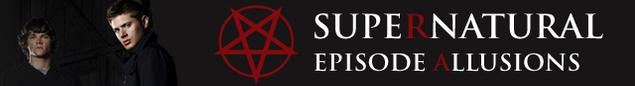 EPISODE ALLUSIONS - Supernatural Wiki