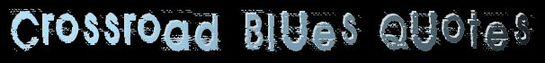 Crossroad Blues Quotes