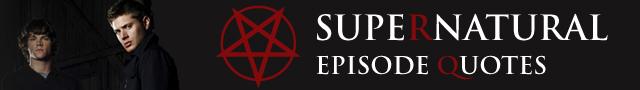 episode quotes - Supernatural Wiki