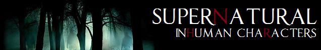 Characters - Inhuman - Supernatural Wiki